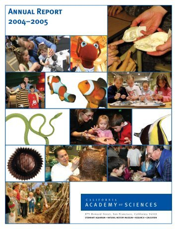 Annual Report 2004–2005 - California Academy of Sciences