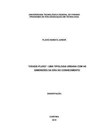 """""""cidade-fluxo"""": uma tipologia urbana com as dimensões da ... - UTFPR"""