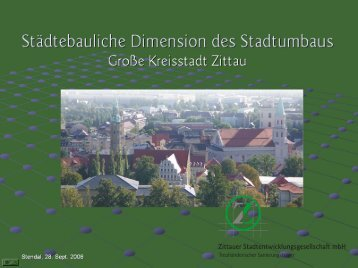 Download Präsentation Zittau - Bundestransferstelle Stadtumbau Ost