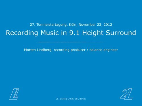 Recording Music in 9.1 Height Surround - Lindberg Lyd AS