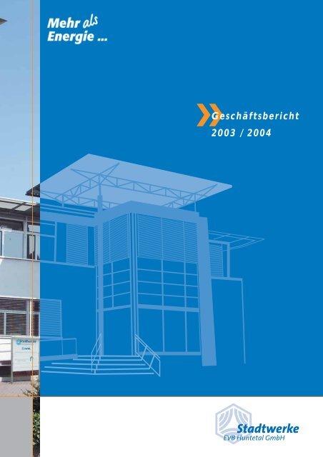 Geschäftsbericht 2003 / 2004 - Stadtwerke Huntetal