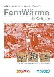 Entwicklung einer modernen Energieart FernWärme in Karlsruhe