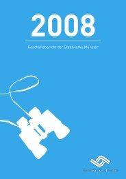 Den Geschäftsbericht 2008 als PDF herunterladen. - Stadtwerke ...