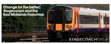 Stagecoach and the East Midlands Franchise - Stagecoach Group