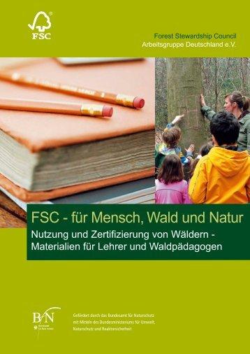 FSC - für Mensch, Wald und Natur - Einfach ganz ANDERS