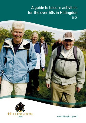 A guide to leisure activities for the over 50s in Hillingdon - London ...