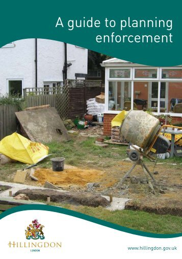 A guide to planning enforcement - London Borough of Hillingdon