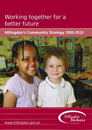 Working together for a better future - London Borough of Hillingdon