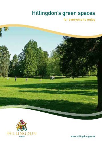 Green spaces booklet - London Borough of Hillingdon