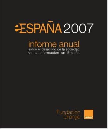 Informe eEspaña 2007 en versión PDF - Fundación Orange