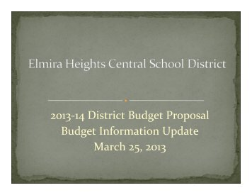 03/25/13 Budget Presentation - Elmira Heights Central School District