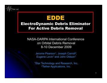 ElectroDynamic Debris Eliminator For Active Debris Removal - Star ...