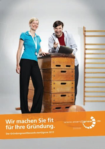 Kurze Informationen zum Gründungswettbewerb start2grow 2013