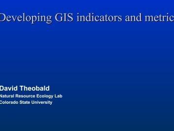 Developing GIS indicators and metrics - Colorado State University
