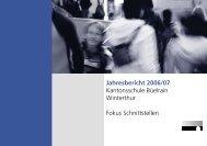 Jahresbericht 2006/07 Kantonsschule Büelrain Winterthur Fokus ...