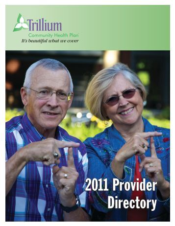 2011 Provider Directory 2011 Provider Directory - Trillium ...