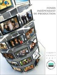 Fonds indépendant de production rapport annuel 2007