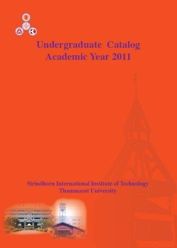 Undergraduate Catalog, Academic Year 2011 - Sirindhorn ...