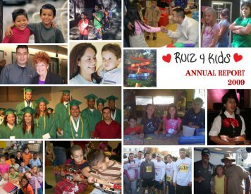 ANNUAL REPORT 2009 - Ruiz 4 Kids