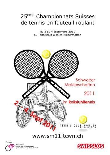 25ème Championnats Suisses de tennis en fauteuil roulant ... - RTCA