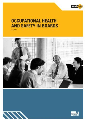 occupational health and safety in boards - WorkSafe Victoria