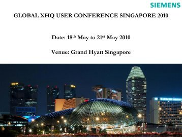 GLOBAL XHQ USER CONFERENCE SINGAPORE 2010 ... - Siemens
