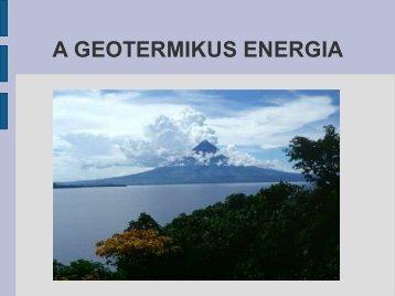 A GEOTERMIKUS ENERGIA - Ez itt...