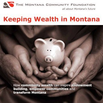 Keeping Wealth in Montana - The Montana Community Foundation