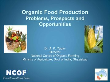 Organic Food Production Problems, Prospects and Opportunities