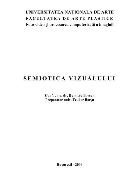 SEMIOTICA VIZUALULUI - Universitatea Naţională de Arte