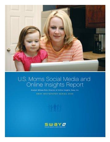 US Moms Social Media and Online Insights Report - MarketingSherpa