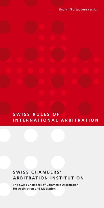 ArbiTrATion inSTiTuTion SwiSS rulES of inTErnATionAl ArbiTrATion
