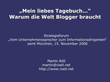 """""""Mein liebes Tagebuch..."""" Warum die Welt Blogger ... - Martin Röll"""