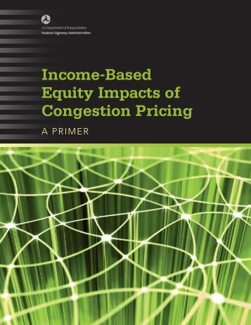 Income-Based Equity Impacts of Congestion Pricing - FHWA ...
