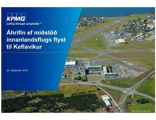 Áhrifin ef miðstöð innanlandsflugs flyst til Keflavíkur - KPMG