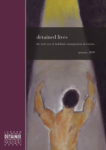 Detained Lives: the real cost of indefinite ... - Detention Action