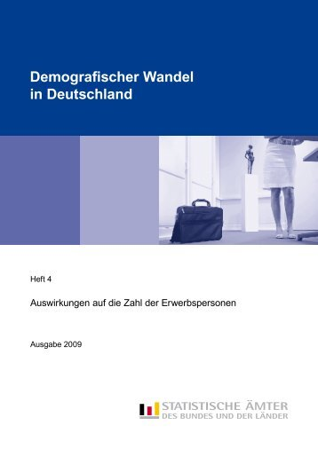 Demografischer Wandel in Deutschland, Heft 4 ... - Statistik