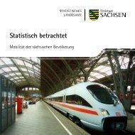 Statistisch betrachtet [*.pdf, 0,41 MB] - Statistik - Freistaat Sachsen