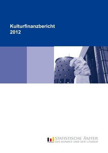 Kulturfinanzbericht 2012 - Statistisches Bundesamt