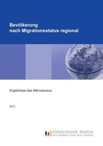 Bevölkerung nach Migrationsstatus regional 2011 - Statistisches ...