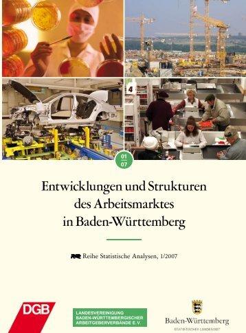 Entwicklungen und Strukturen des Arbeitsmarktes in Baden ...
