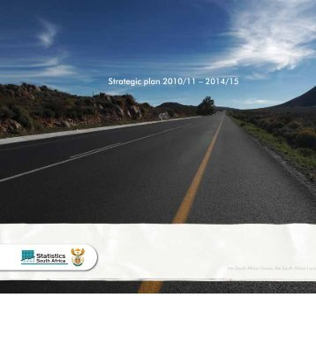 Strategic plan 2010/11 – 2014/15 - Statistics South Africa
