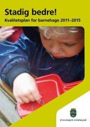 Stadig bedre 2011 - 2015 - Stavanger kommune