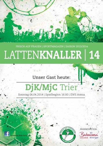LATTENKNALLER|14 - Gast: DJK/MJC Trier - 06.04.2014 - Saison 2013/2014