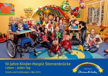 10 Jahre Kinder-Hospiz Sternenbrücke – Leben … jeden Tag