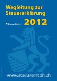 Wegleitung zur Steuererklärung 2012 - Kantonales Steueramt Zürich