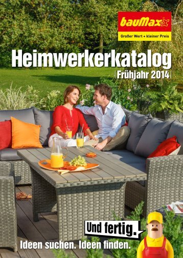 Baumax Heimwerkerkatalog Frühjahr 2014 - Teil 2 - Garten