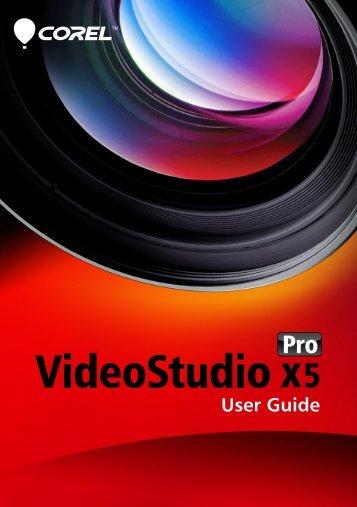 Corel VideoStudio Pro X5 User Guide - Corel Corporation