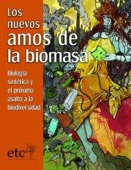 Los nuevos amos de la biomasa. Biología sintética y el ... - ETC Group