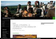 TRAVEL: ETHIOPIA – A JOURNEY TO THE CRADLE OF HUMANITY